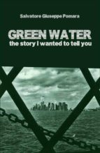 GREEN WATER - THE STORY I WANTED TO TELL YOU (EBOOK)