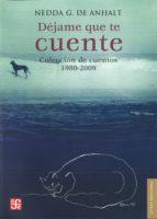 Déjame que te cuente. Colección de cuentos 1980-2009 (Letras Mexicanas)