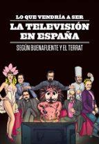 LO QUE VENDRÍA A SER LA TELEVISIÓN EN ESPAÑA (EBOOK)