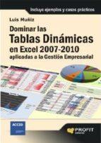 DOMINAR LAS TABLAS DINÁMICAS EN EXCEL 2007-2010 APLICADAS A LA GESTIÓN EMPRESARIAL (EBOOK)