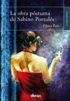 LA OBRA PÓSTUMA DE SABINO PORTOLÉS