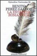 La estafeta romantica (Episodios Nacionales: Tercera Serie/ National Episodes: Third Series)