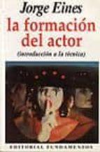LA FORMACION DEL ACTOR: INTRODUCCIÓN A LA TECNICA