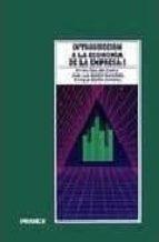 INTRODUCCION A LA ECONOMIA DE LA EMPRESA (T. 1)