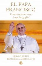 PAPA FRANCISCO: CONVERSACIONES CON JORGE BERGOGLIO