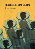 Hijos de un clon (Literatura Juvenil (A Partir De 12 Años) - Narrativa Juvenil)