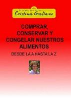 COMPRAR, CONSERVAR Y CONGELAR NUESTROS ALIMENTOS DESDE LA A HASTA LA Z (EBOOK)