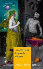 LA MISTERIOSA FRAGUA DE VULCANO (EBOOK) (EBOOK)