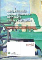 Reflexiones sobre derecho de daños: casos y opiniones (Temas La Ley)