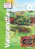 VALORANDIA 6 (EDUCACION PRIMARIA: SEGUNDO CICLO. TERCER CURSO. 8 AÑOS)