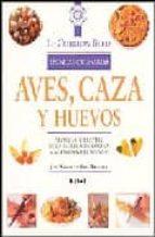 AVES, CAZA Y HUEVOS: TECNICAS CULINARIAS