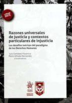Razones Universales de Justicia y Contextos Particulares de Injusticia (Derechos Humanos -México-)