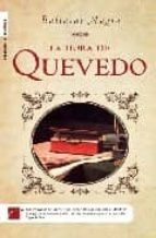Hora De Quevedo,La (Novela Historica (roca))