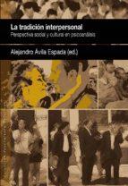 LA TRADICION INTERPERSONAL: Perspectiva social y cultural en Psicoanálisis (Pensamiento Relacional)