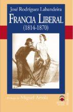 FRANCIA LIBERAL (1814-1870) (EBOOK)