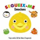 Segueix-me. Emocions (Catalá - A Partir De 0 Anys - Projecte De 0 A 3 Anys - Llibres Sensorials)
