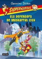 Els Defensors De Muskarrat City (GERONIMO STILTON)