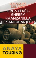 LOS VIAJES DEL VINO. JEREZ-XÉRÈZ-SHERRY Y MANZANILLA DE SANLÚCAR (EBOOK)
