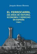 El ferrocarril. 200 años de historia, economía y derecho en España