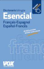 Diccionario Esencial Français-Espagnol. Español-Francés (Vox - Lengua Francesa - Diccionarios Generales)