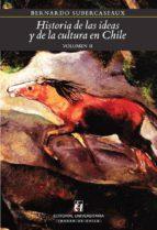 HISTORIA DE LAS IDEAS Y DE LA CULTURA EN CHILE. (EBOOK)