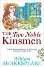 The Two Noble Kinsmen (Penguin Shakespeare)