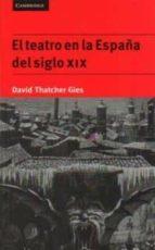 EL TEATRO EN LA ESPAÑA DEL SIGLO XIX