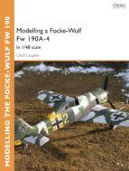 Modelling a Focke-Wulf Fw 190A-4: In 1/48 scale (Osprey Modelling Guides)
