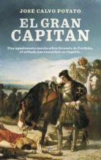 El Gran Capitán: Una apasionante novela sobre Gonzalo de Córdoba, el soldado que encumbró un imperio.