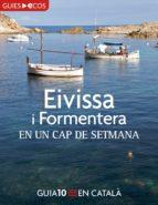 EIVISSA I FORMENTERA. EN UN CAP DE SETMANA (EBOOK)