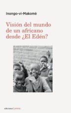 Visión del mundo de un africano desde el Edén (Ensayo Carena)