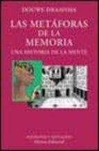 LAS METAFORAS DE LA MEMORIA: UNA HISTORIA DE LA MENTE