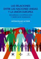 LAS RELACIONES ENTRE LAS NACIONES UNIDAS Y LA UNION EUROPEA