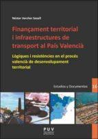 Finançament territorial i infraestructures de transport al País Valencià (Desarrollo Territorial.)