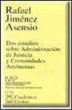 DOS ESTUDIOS SOBRE ADMINISTRACION DE JUSTICIA Y COMUNIDADES AUTON OMAS