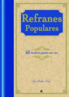 REFRANES POPULARES: LA TRADICION POPULAR MAS VIVA