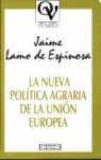 LA NUEVA POLITICA AGRARIA DE LA UNION EUROPEA