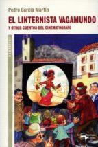 El linternista vagamundo: Y otros cuentos del cinematógrafo (A. Machado Libros)