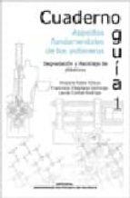 CUADERNO GUIA 1. ASPECTOS FUNDAMENTALES DE LOS POLIMEROS: DEGRADACION Y RECICLAJE DE PLASTICOS