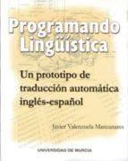 PROGRAMANDO LINGÜISTICA, UN PROTOTIPO DE TRADUCCION AUTOMATICA IN GLES-ESPAÑOL