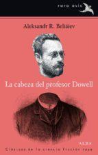 La cabeza del profesor Dowell (Rara avis)