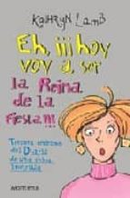 EH, ¡¡¡HOY VOY A SER LA REINA DE LA FIESTA!!!: TERCERA ENTREGA DE L DIARIO DE UNA CHICA INVISIBLE