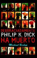 Desgraciadamente Philip K. Dick ha muerto (Solaris ficción)
