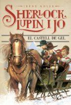 Sherlock, Lupin I Jo 5. El Castell De Gel