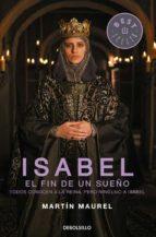 Isabel, El Fin De Un Sueño (BEST SELLER)