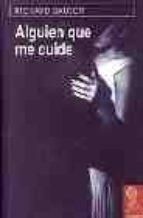 Alguien que me cuide (premio pen/malamud 2004)