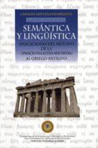 SEMANTICA Y LINGÜISTICA. APLICACIONES DEL METODO DE LA SPRACHINHA LTSFORSCHUNG AL GRIEGO ANTIGUO