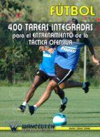 Futbol 400 tareas integradas para el entrenamiento de la tactica ofensiva