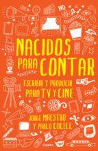 Nacidos para contar: Escribir y producir para TV y cine