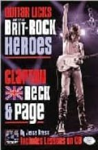 Guitar Licks of the Brit-Rock Heroes: Clapton, Beck and Page